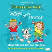 Wiggle and Stretch [Audio]