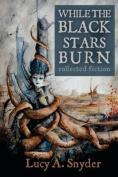 While the Black Stars Burn