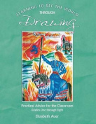 Learning to See the World Through Drawing: Practical Advice for the Classroom