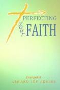 Perfecting Your Faith