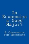 Is Economics a Good Major?