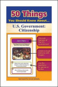 50 Things You Should Know about Us Government