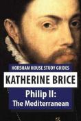 Philip II: The Mediterranean