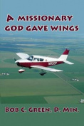 A Missionary God Gave Wings