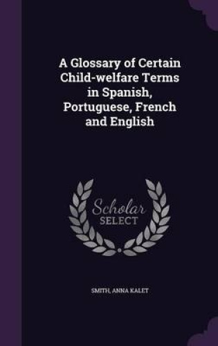 A-Glossary-of-Certain-Child-Welfare-Terms-in-Spanish-Portuguese-French-and-Eng