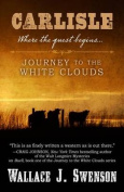 Carlisle: Journey to the White Clouds