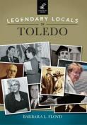Legendary Locals of Toledo