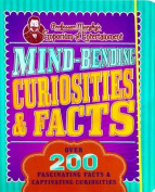 Mind-Bending Curiosities & Facts  : Over 200 Fascinating Facts & Captivating Curiosities