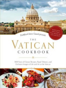 The Vatican Cookbook Presented by the Pontifical Swiss Guard
