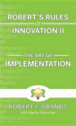Robert's Rules of Innovation II