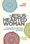 The Jesus-Hearted Woman in a Broken-Hearted World