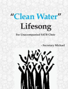 """""""Clean Water"""" Lifesong"""
