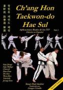 Ch'ang Hon Taekwon-Do Hae Sul - Aplicaciones Reales de Los Patrones Itf [Spanish]