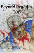 Beyond Realities 2015: Luna Press Publishing Anthology