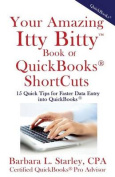 Your Amazing Itty Bittytm Book of QuickBooks(R) Shortcuts