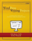 Word Press for Student Writing Projects