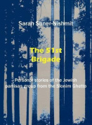 The 51st Brigade - The History of the Jewish Partisan Group from the Slonim Ghetto