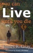 You Can Live Until You Die
