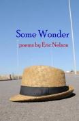 Some Wonder: Poems