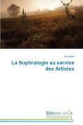 La Sophrologie Au Service Des Artistes  [FRE]