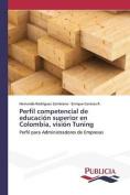 Perfil Competencial de Educacion Superior En Colombia, Vision Tuning [Spanish]