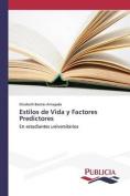 Estilos de Vida y Factores Predictores [Spanish]