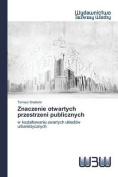 Znaczenie Otwartych Przestrzeni Publicznych [POL]