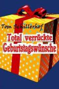 Total Verruckte Geburtstagswunsche [GER]