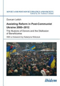 Assisting Reform in Post-Communist Ukraine, 2000-2012