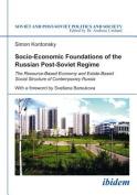 Socio-Economic Foundations of the Russian Post-Soviet Regime