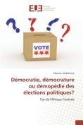 Democratie, Democrature Ou Demopedie Des Elections Politiques? [FRE]