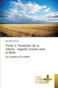 Tome 2: Paraboles de La Nature [FRE]
