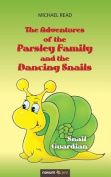 The Adventures of the Parsley Family and the Dancing Snails