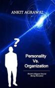Personality vs. Organization