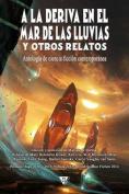 a la Deriva En El Mar de Las Lluvias y Otros Relatos [Spanish]