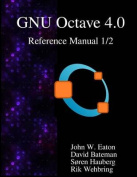 The Gnu Octave 4.0 Reference Manual 1/2