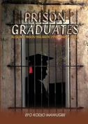 Prison Graduates. a Drama in Four Legs