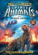 Broken Ground (Spirit Animals)