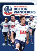 The Official Bolton Wanderers FC Annual 2016