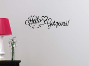 Hello Gorgeous cute Hearts Happy Love girl's room college dorm vinyl saying lettering wall art inspirational sign wall quote decor