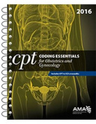 CPT Coding Essentials for Obstetrics and Gynecology 2016