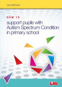 How to Support Pupils with Autism Spectrum Condition in Primary School
