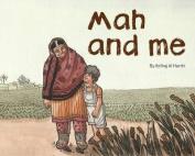 Mah and Me