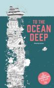 To the Ocean Deep