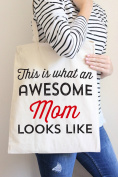 This Is What An Awesome Mom Looks Like Tote Bag in Natural Colour