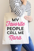 My Favourite People Call Me Nana Tote Bag in Natural Colour
