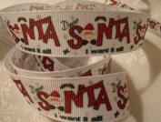 Grosgrain Ribbon - *Dear Santa...I Want It All* Print- 2.2cm Wide - 5 Yards - Hair Bows & Crafts