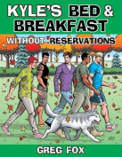 Kyle's Bed & Breakfast  : Without Reservations