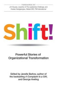 Shift! Powerful Stories of Organizational Transformation