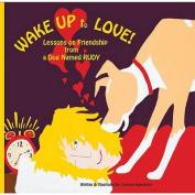 Wake Up to Love!